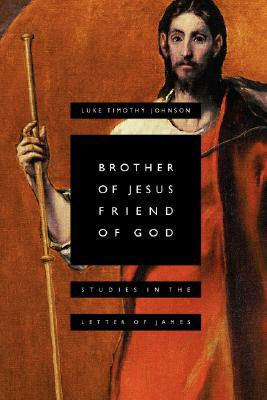 Brother of Jesus, Friend of God: Studies in the Letter of James