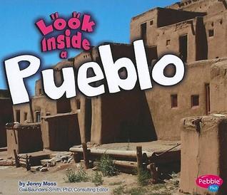 Look Inside a Pueblo by Jenny Moss