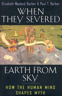 When They Severed Earth from Sky: How the Human Mind Shapes Myth