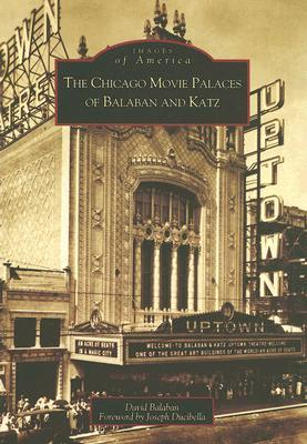 The Chicago Movie Palaces of Balaban and Katz
