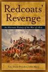 Redcoats' Revenge: An Alternate History of the War of 1812
