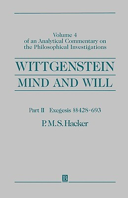 Wittgenstein: Mind & Will (Analytical Commentary on the Philosophical Investigations)