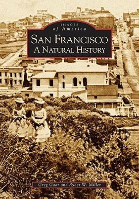 San Francisco: A Natural History (Images of America: California)