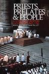 Priests, Prelates and People: A History of European Catholicism Since 1750