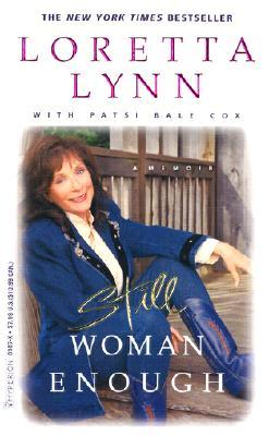 still woman enough a memoir by loretta lynn