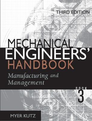 Mechanical Engineers' Handbook Book 3: Manufacturing and Management