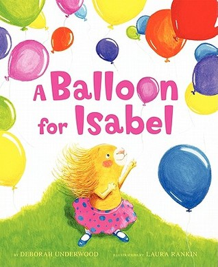 A Balloon for Isabel by Deborah Underwood