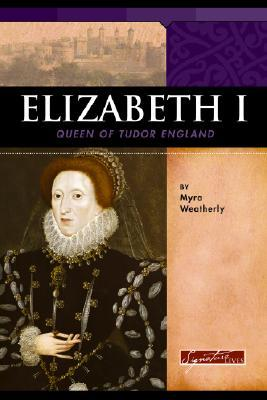 Elizabeth I: Queen of Tudor England