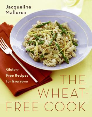 The Wheat-Free Cook by Jacqueline Mallorca