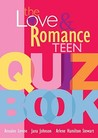 Love And Romance Teen Quiz Book
