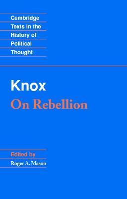 Knox: On Rebellion