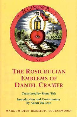 The Rosicrucian Emblems of Daniel Cramer: The True Society of Jesus and the Rosy Cross: Here Are Forty Sacred Emblems from Holy Scripture Concerning the Most Precious Name and Cross of Jesus Christ Audiolibros descargables libres de virus