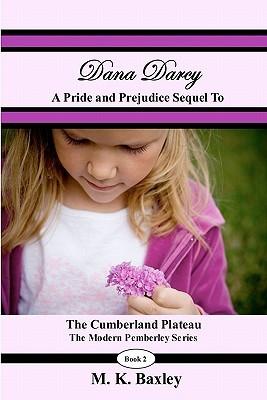 Dana Darcy: The Pride and Prejudice Sequel to the Cumberland Plateau