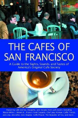 The Cafés of San Francisco by A.K. Crump