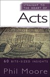 Straight to the Heart of Acts by Phil Moore