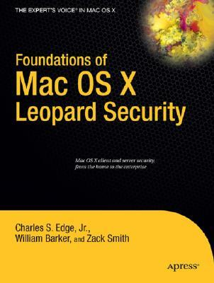 Foundations of Mac OS X Leopard Security