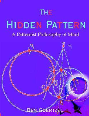 The Hidden Pattern by Ben Goertzel
