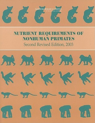 Nutrient Requirements of Nonhuman Primates: Second Revised Edition