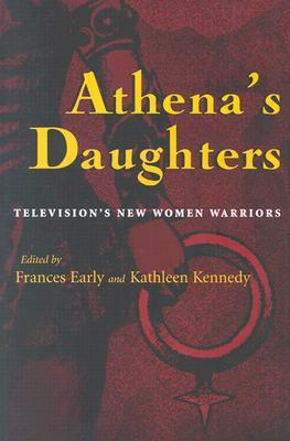 Athena's Daughters: Television's New Women Warriors