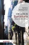 Ein Jahr in Barcelona: Reise in den Alltag