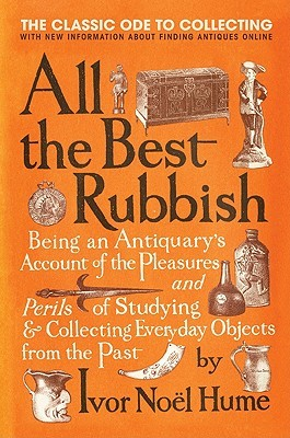 All the Best Rubbish by Ivor Noël Hume