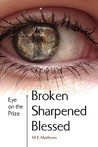 Broken/Sharpened/Blessed