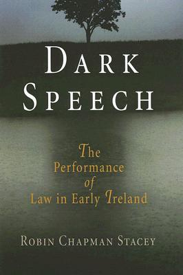 dark-speech-the-performance-of-law-in-early-ireland