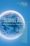 21st Century Skills: Rethinking How Students Learn