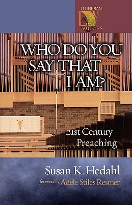 Who Do You Say That I Am?: 21st Century Preaching