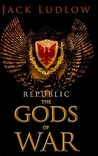 The Gods of War (Republic, #3)