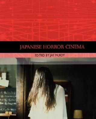 Japanese Horror Cinema by Jay McRoy