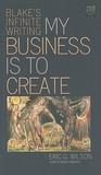 My Business Is to Create: Blake's Infinite Writing