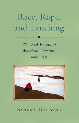 Race, Rape, and Lynching by Sandra Gunning