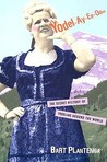 Yodel-Ay-Ee-Oooo: The Secret History of Yodeling Around the World