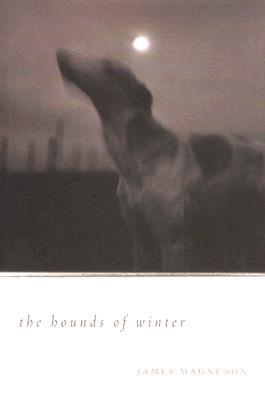 The Hounds of Winter by James Magnuson