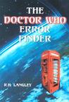 The Doctor Who Error Finder: Plot, Continuity and Production Mistakes in the Television Series and Films