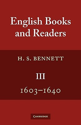English Books and Readers 1603-1640: Being a Study in the History of the Book Trade in the Reigns of James I and Charles I