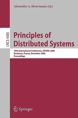 Principles of Distributed Systems: 10th International Conference, Opodis 2006, Bordeaux, France, December 12-15, 2006, Proceedings