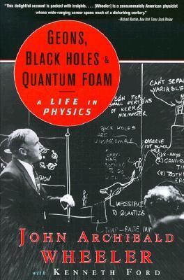 Geons, Black Holes and Quantum Foam: A Life in Physics