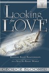 Looking for Love: Building Right Relationships in a Not-So-Right World [With CD]
