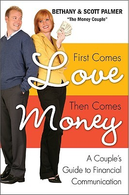 First Comes Love, Then Comes Money: How to Overcome the Number One Problem Couples Face