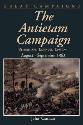 The Antietam Campaign by John Cannan