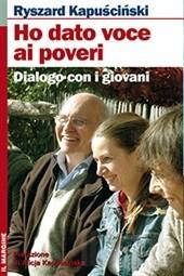 Ho dato voce ai poveri: Dialogo con i giovani