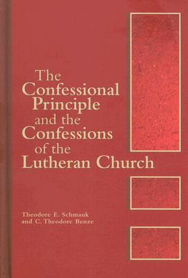 The Confessional Principle and the Confessional of the Lutheran Church