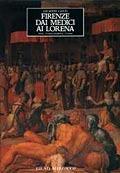 Firenze dai Medici ai Lorena