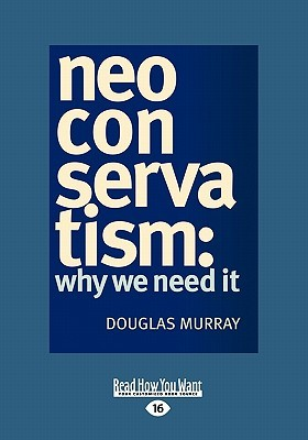 Neoconservatism why we need it by douglas murray fandeluxe Image collections