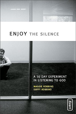 Enjoy the Silence: A 30-Day Experiment in Listening to God