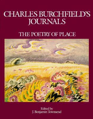 Charles Burchfields Journls: The Poetry of Place