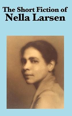 The Short Fiction of Nella Larsen