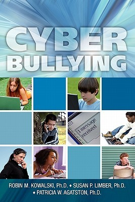 Cyber Bullying by Robin M. Kowalski